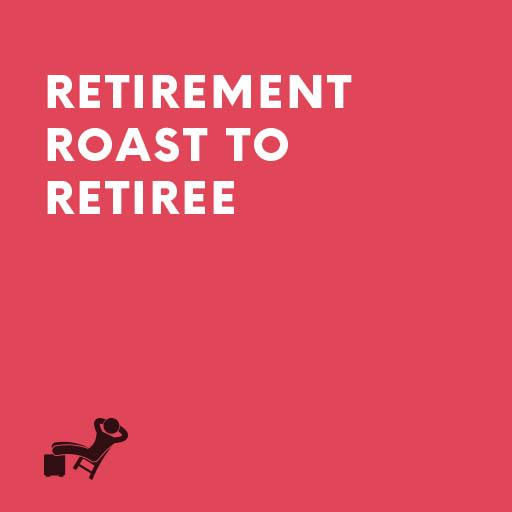 Retirement Roast to Retiree – iSpeeches.com